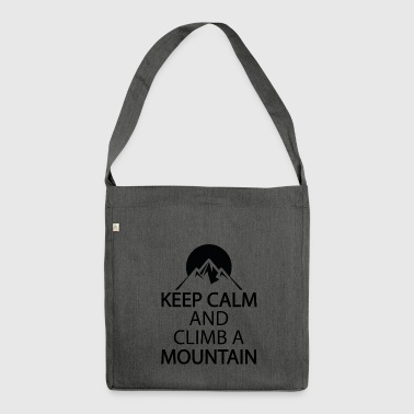 Keep calm and climb a mountain - Shoulder Bag made from recycled material