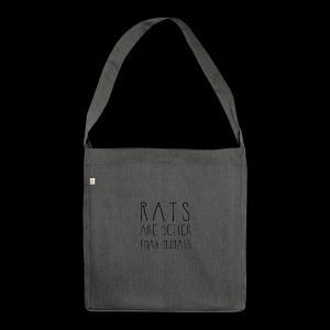Rats Are Better Than Humans Collection - Shoulder Bag made from recycled material
