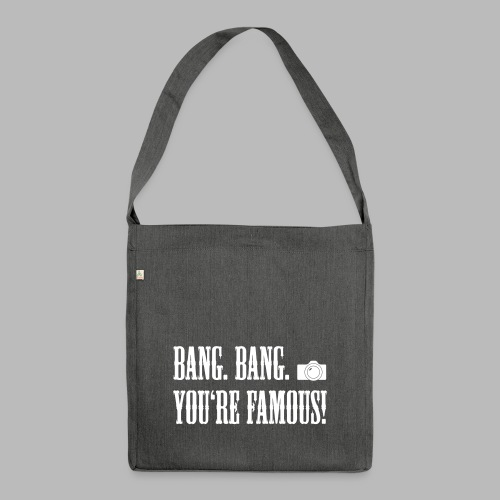 Bang. Bang. Famous! - Schultertasche aus Recycling-Material