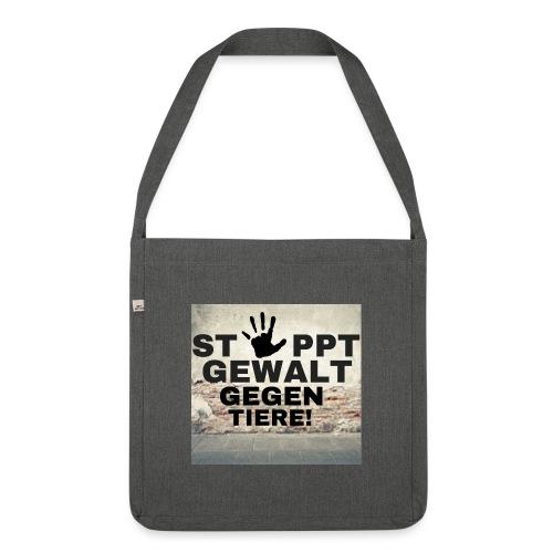 Stoppt Gewalt gegen Tiere - Schultertasche aus Recycling-Material