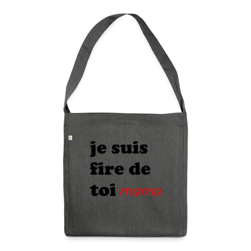 je suis fier de toi mama - Shoulder Bag made from recycled material