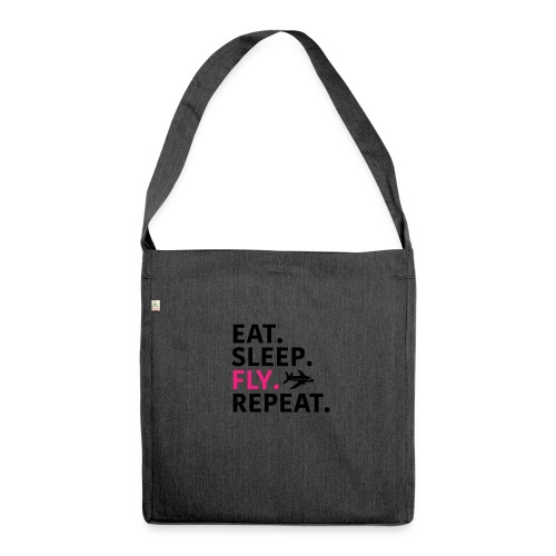 Eat sleep fly - Shoulder Bag made from recycled material