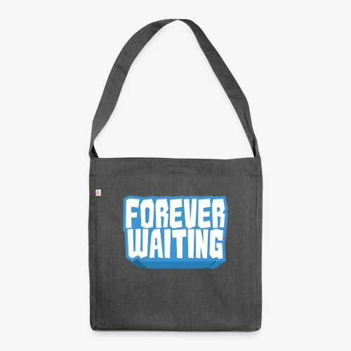 Forever Waiting - Shoulder Bag made from recycled material