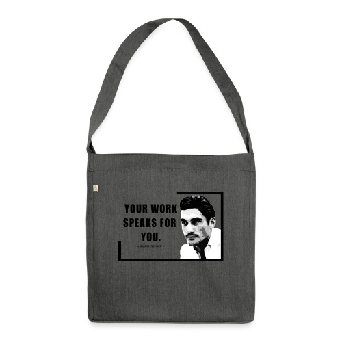 Your Work Speaks for You - Borsa in materiale riciclato