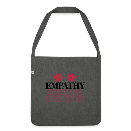 empathy story - Torba na ramię z materiału recyklingowego