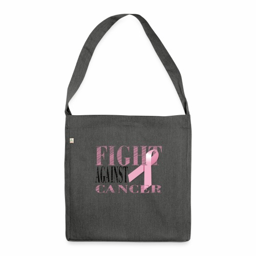 Fight against Cancer - Schultertasche aus Recycling-Material