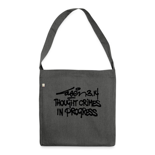 Thought Crimes In Progres - Shoulder Bag made from recycled material