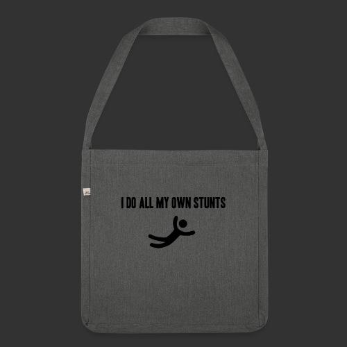 T-shirt, I do all my own stunts - Axelväska av återvinningsmaterial