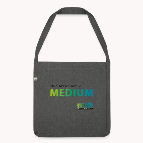 Heut´fühl ich mich so.... MEDIUM - Schultertasche aus Recycling-Material