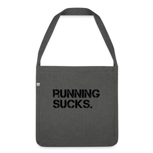 Running Sucks - Schultertasche aus Recycling-Material