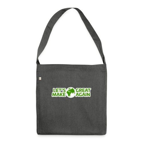 LetsMakeEarthGreatAgain - Axelväska av återvinningsmaterial