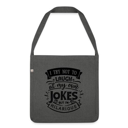 I try not to laugh at my own jokes - Axelväska av återvinningsmaterial