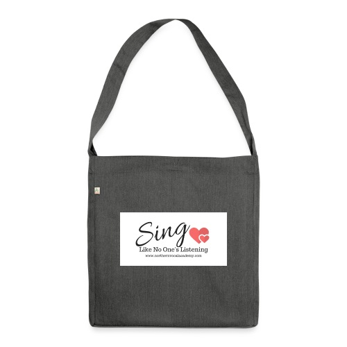 Sing Like No One's Listening - Shoulder Bag made from recycled material