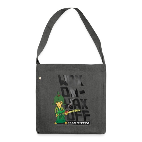 Wax on - Mr. Fastfinger w - Shoulder Bag made from recycled material