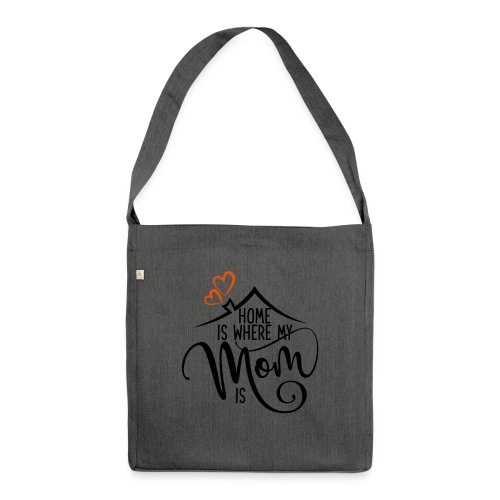 home is mum 01 - Schultertasche aus Recycling-Material