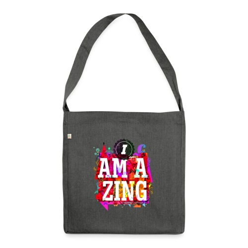 I am Amazing - Shoulder Bag made from recycled material