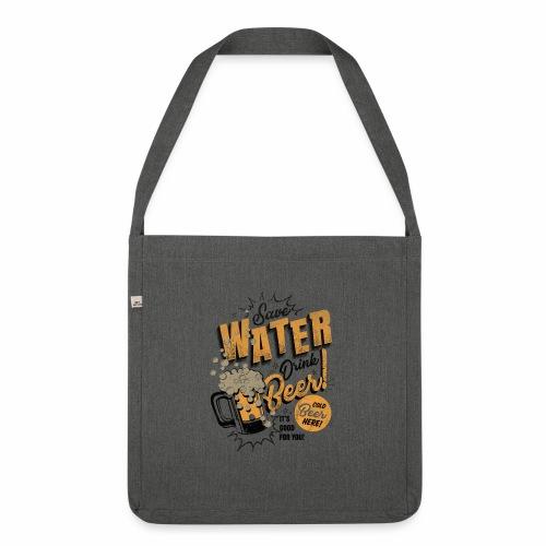Save Water Drink Beer Trinke Wasser statt Bier - Shoulder Bag made from recycled material