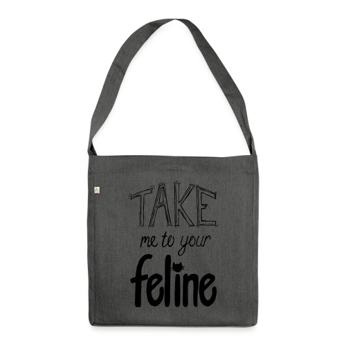 Take Me To Your Feline! - Shoulder Bag made from recycled material