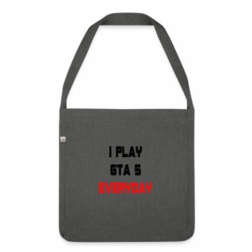 I play GTA 5 Everyday! - Schoudertas van gerecycled materiaal