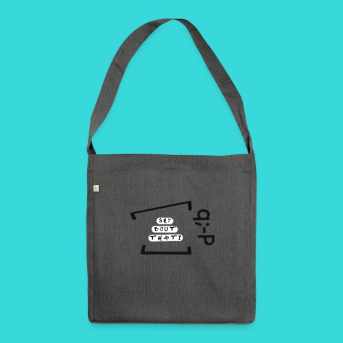 Sry bout that! q;-P - Schultertasche aus Recycling-Material