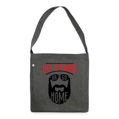Go Beard Or Go Home - Schultertasche aus Recycling-Material
