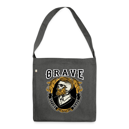 Grave Before Shave Bearded - Schultertasche aus Recycling-Material