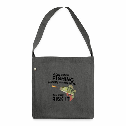 A Day without Fishing Angeln Fishyworm Bass Barsch - Schultertasche aus Recycling-Material