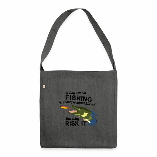 A Day without Fishing Hecht Pike Fishyworm Angel - Schultertasche aus Recycling-Material