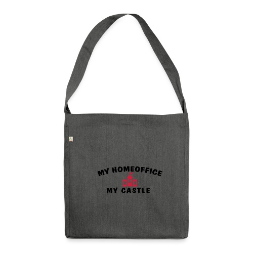 MY HOMEOFFICE MY CASTLE - Schultertasche aus Recycling-Material