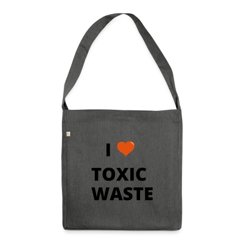 real genius i heart toxic waste - Shoulder Bag made from recycled material