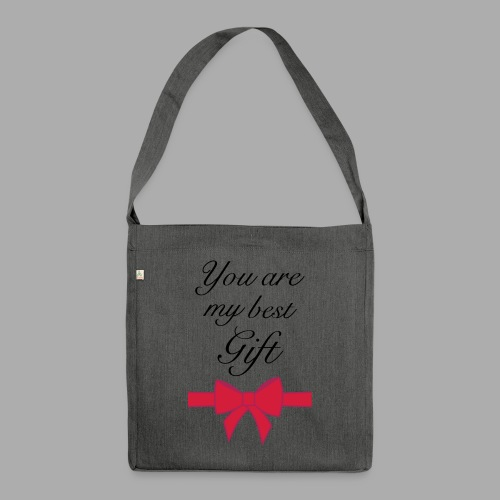 you are my best gift - Shoulder Bag made from recycled material
