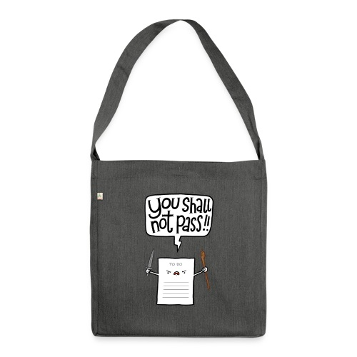 You shall not pass-To Do - Schultertasche aus Recycling-Material