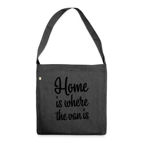 Home is where the van is - Autonaut.com - Shoulder Bag made from recycled material