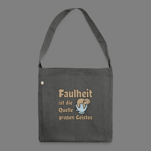 Faulheit - Schultertasche aus Recycling-Material