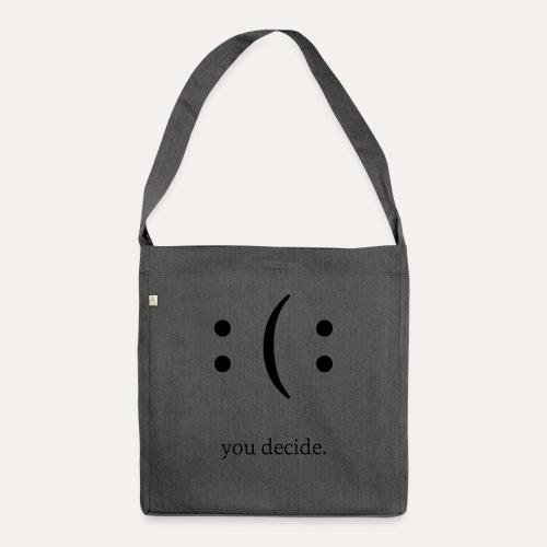 you decide. - Schultertasche aus Recycling-Material