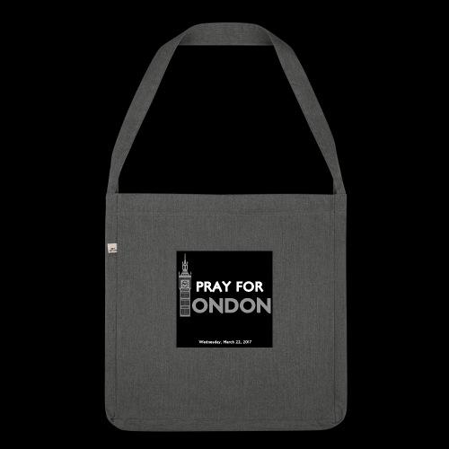 PRAY FOR LONDON - Sac bandoulière 100 % recyclé