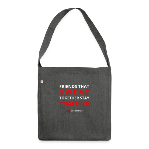 Friends that SWEAT together stay TOGETHER - Schultertasche aus Recycling-Material
