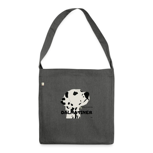 Home is where my Dalmatiner is ! - Schultertasche aus Recycling-Material