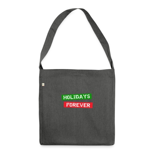 holidays forever - Schultertasche aus Recycling-Material