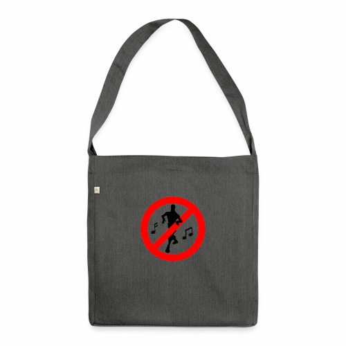 No Dancing Allowed - Shoulder Bag made from recycled material