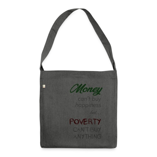 Money can't buy happiness - Borsa in materiale riciclato