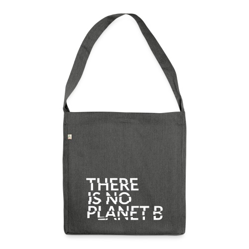 there is no planet b - Schultertasche aus Recycling-Material