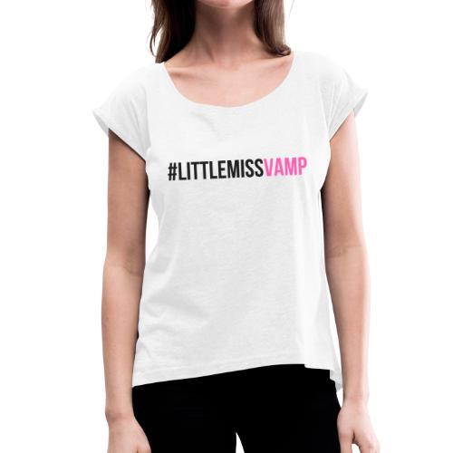 #littlemissvamp zwart - Vrouwen T-shirt met opgerolde mouwen