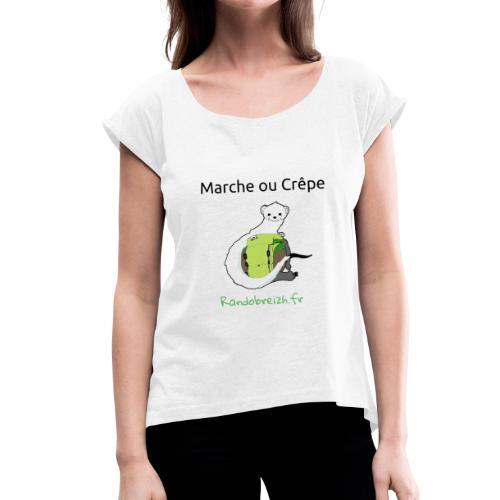 Randobreizh, marche ou crêpe - T-shirt à manches retroussées Femme