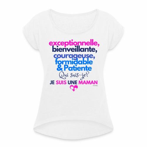 Je suis une maman - T-shirt à manches retroussées Femme