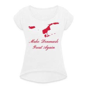 Make Denmark Great Again - Dame T-shirt med rulleærmer