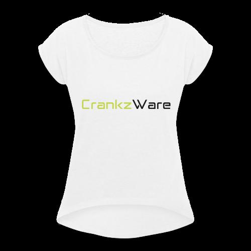 CrankzWare Tech-Font Only 4 Grills - Frauen T-Shirt mit gerollten Ärmeln