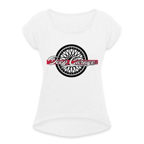 Deep Garage Label - Frauen T-Shirt mit gerollten Ärmeln