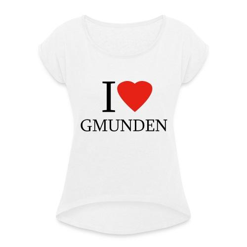 I LOVE GMUNDEN - Frauen T-Shirt mit gerollten Ärmeln