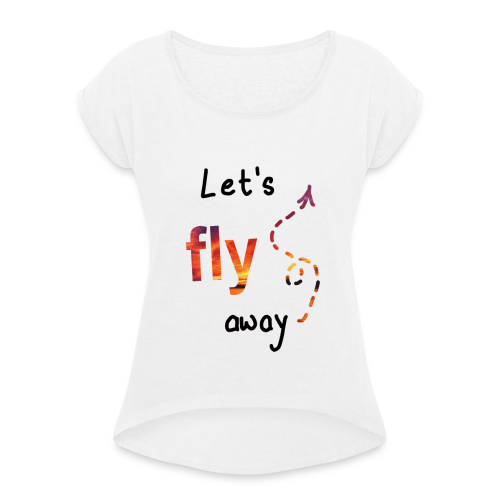 Flying - Frauen T-Shirt mit gerollten Ärmeln